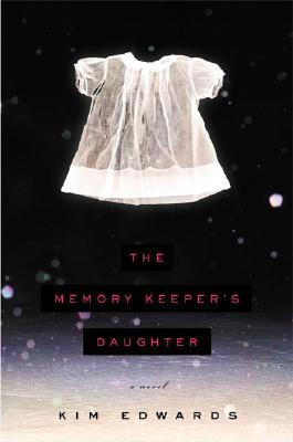 7. The Memory Keeper's Daughter, Kim Edwards