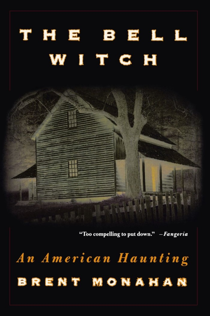 "3) The famous Bell Witch case has it's own literary rendition with, ""The Bell Witch: An American Haunting."" Considered one of the most horrific and documented hauntings in American history, you simply can't miss this Northern Tennessee chiller."