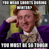 7) When they think 60 degrees out is shorts weather.