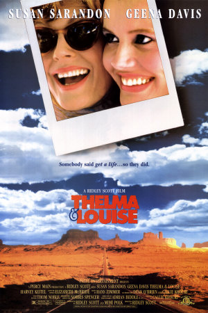 7.) Thelma and Louise (1991)