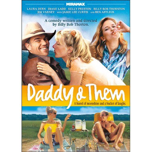 "13. Daddy and Them (2001): Billy Bob Thornton bases much of his experiences as an Arkansas native in his work, and his roots are evident in his  1992 film ""One False Move"", 1996's award-winning ""Sling Blade"", and this 2001 comedy starring Thornton, Laura Dern, Ben Affleck, Kelly Preston,  Diane Ladd, Brenda Blethyn, Tuesday Knight, Jamie Lee Curtis and Jim Varney. This was Jim Varney's last film; he died before the movie's release."