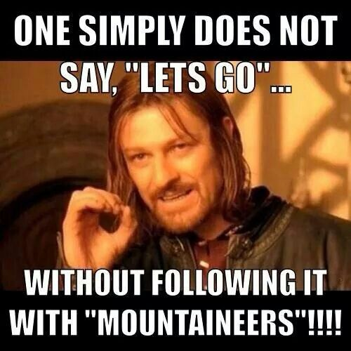 "4) One simply does not say, ""Lets go"" ... without following it with ""Mountaineers!"""