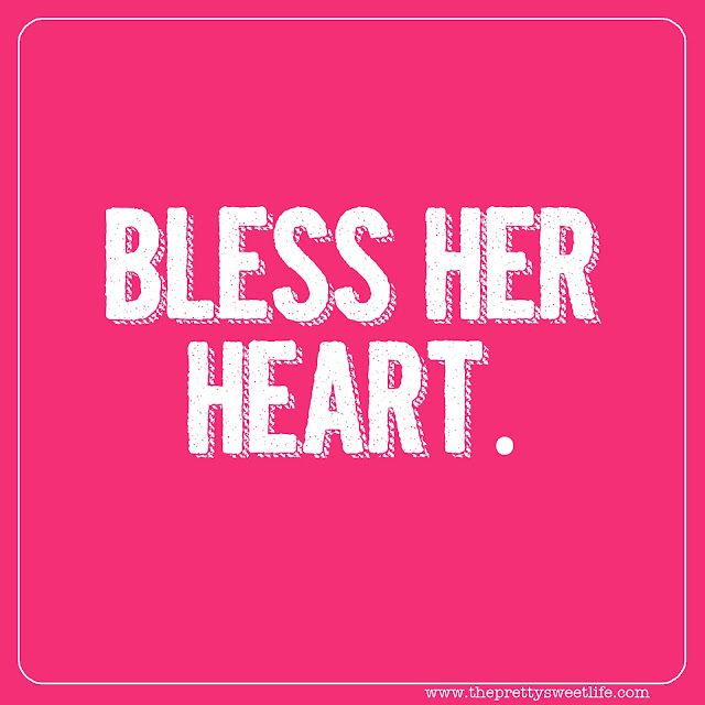 1) Bless Her Heart!