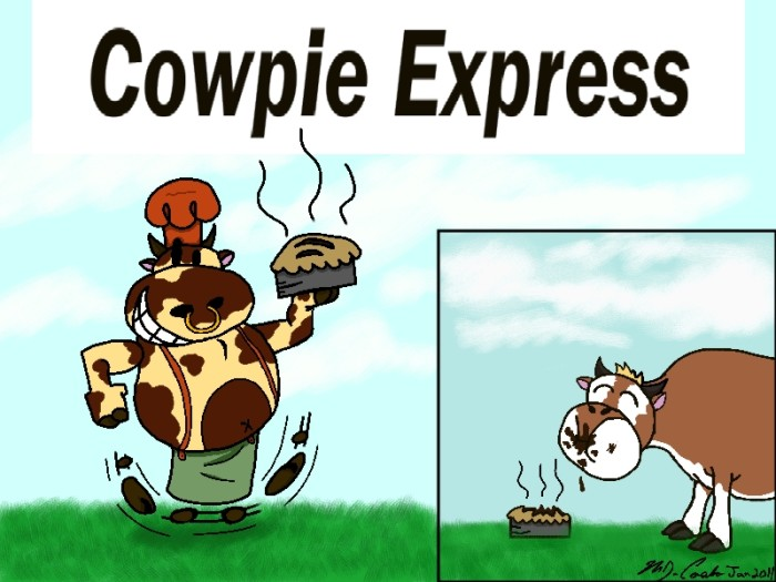"""4.) """"Cowpie""""- The polite way to say cow dung."""