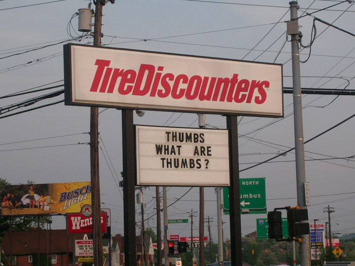 9) You tell me, Tire Discounters. You tell me.