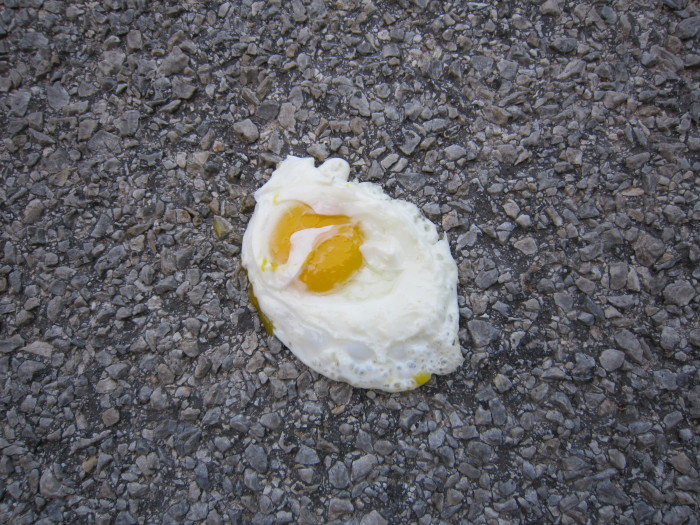 6. See if you actually can fry an egg on the street or sewer cover. Please don't eat the egg.