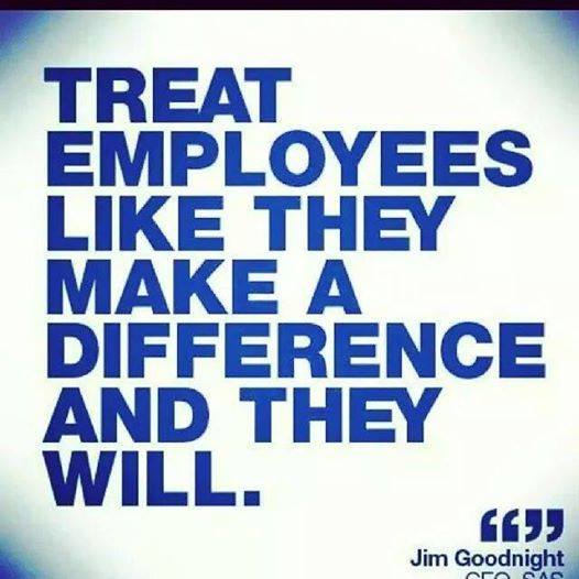 Treat Employees like They Make A Difference
