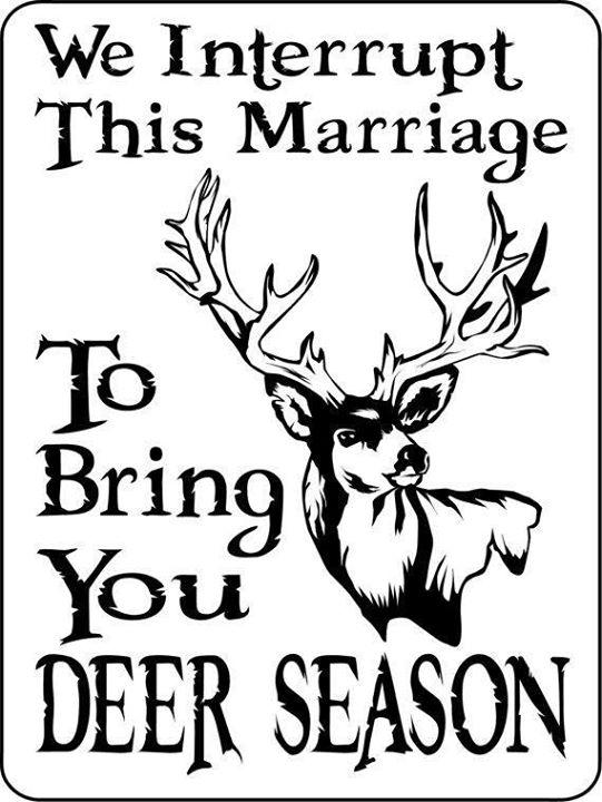 9. Prepare for deer season in some way, shape, or form.
