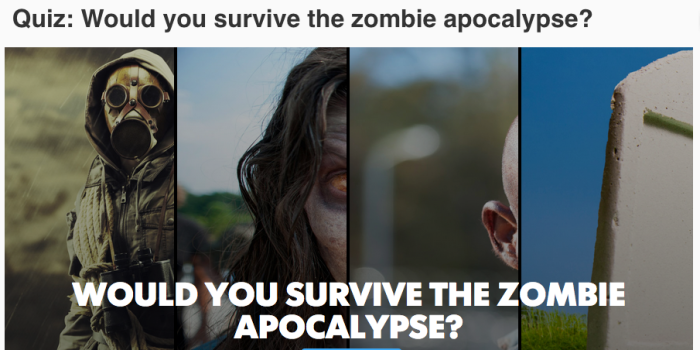 1. First and foremost, take a zombie readiness quiz and see where you stand right now