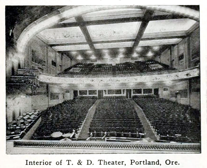 Here's a photo of the lavish T & D Theater in Portland. It once held over 2,000 audience members!