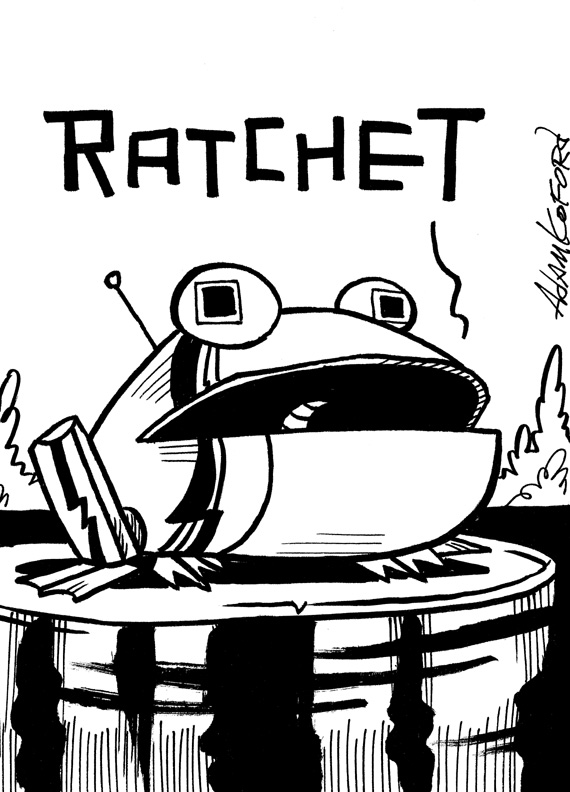 """4. Ratchet - No, it doesn't mean Robo Frog speak or the tool in your toolbox. In some parts of America a """"ratchet"""" is used to describe a woman of low standards."""