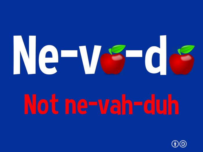 2. Why Ne-va-da instead of Ne-vah-duh?