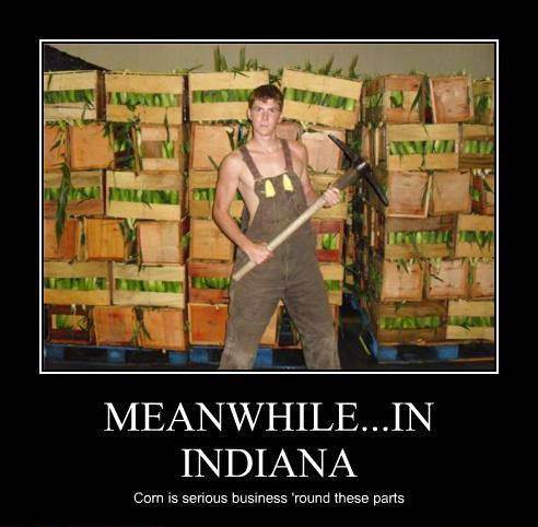 4. Probably shouldn't mess with the corn farmers in Indiana.