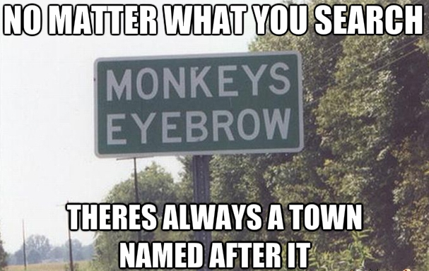 13. We use memorable town names.