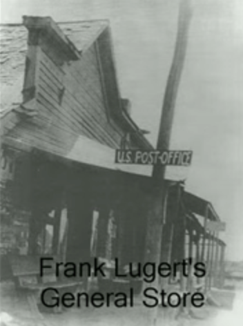 Frank Lugert's General Store, which also housed the town's post office.