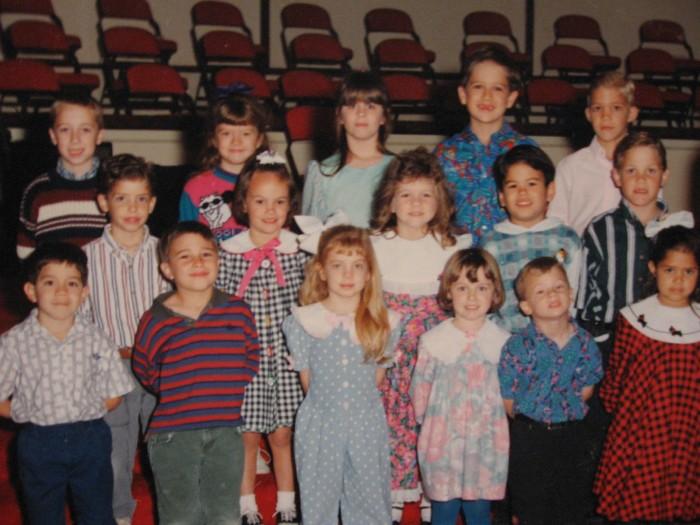 ...Since kindergarten.