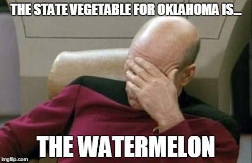3. It's true. The state vegetable is the watermelon. What were we thinking?