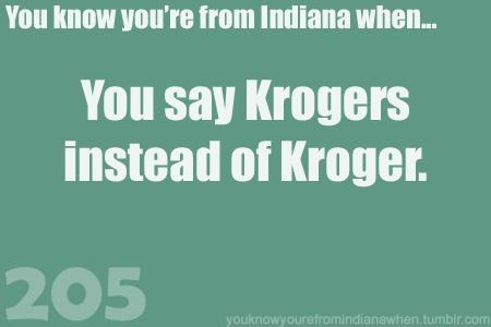 9. Be honest, do you say Kroger or Krogers?