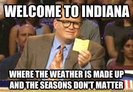 6. Hilariously Accurate Jokes About Indiana Weather