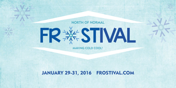1. North of Normal Frostival in Fargo, North Dakota from January 29th to the 31st