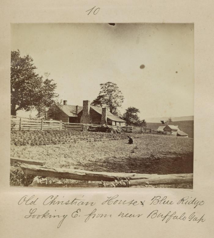 "1. The ""Old Christian House"" at a farm in Buffalo Gap, 1872."