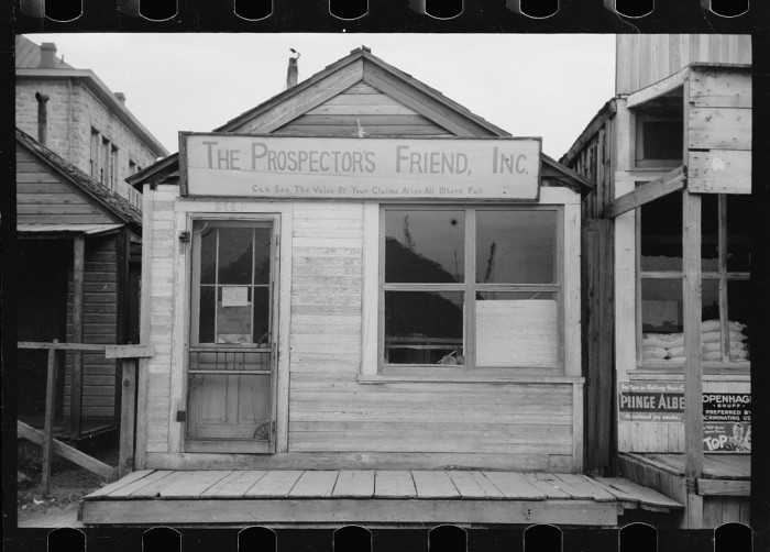 1. A prospector grub store in Goldfield, Nevada.