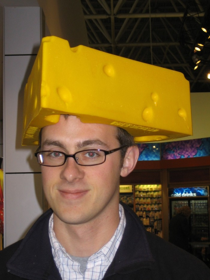 7. When we can't eat cheese, we wear it on our heads.