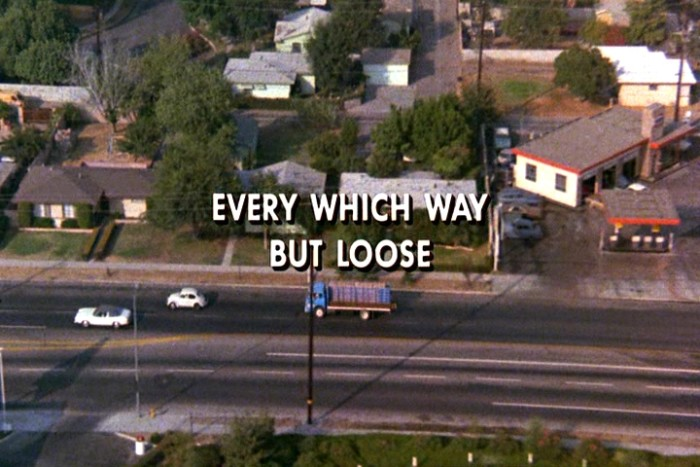5. Every Which Way But Loose
