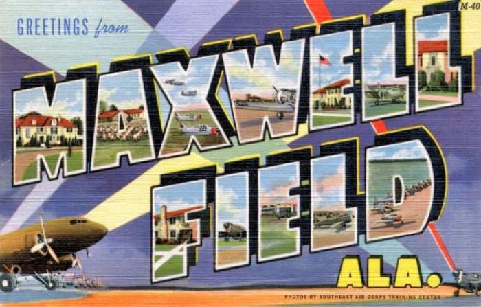5. Greetings from Maxwell Field, Alabama