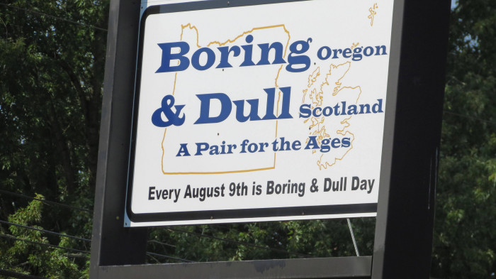 """3. Boring, Oregon has a sister town in Scotland called Dull. They even have an annual """"Boring & Dull Day""""."""