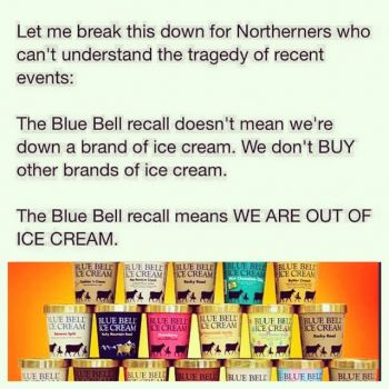 3. The Blue Bell recall was a tragic time in your life.