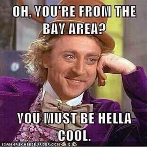 9. Hella--it's a Bay Area thing.