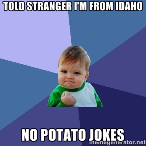 13. You have to put up with a lot as an Idahoan.