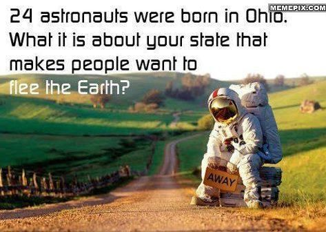 7. Ohio has produced more astronauts than any other state.
