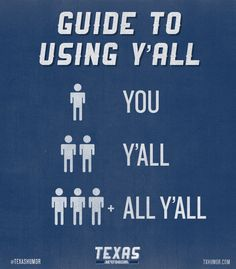 """8. They're DEFINITELY not from Texas if they use the words """"you guys"""" together in a sentence."""