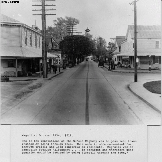 1. Magnolia, shown here, was one of the few towns, if not the only, where the new DuPont Highway passed right through town.