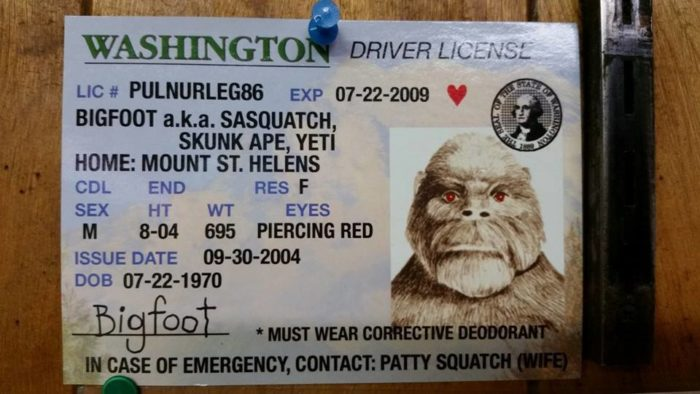 6. Even Bigfoot needs an ID.