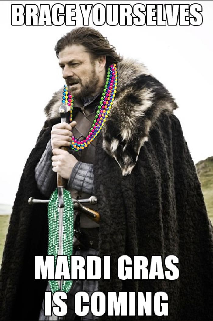 7) Preparation for Mardi Gras is key...