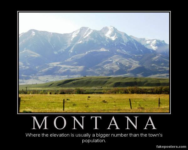 1. Montana, where the elevation is usually a bigger number than the town's population.