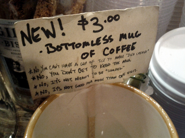 1. Can you really call it the Bottomless Cup of Coffee then?