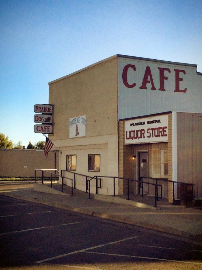6. The Prairie Dog Cafe in McLaughlin