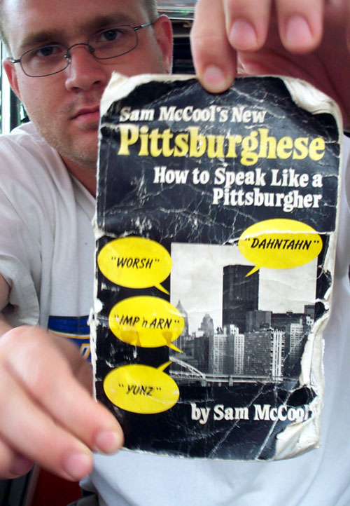 5. Pittsburgh has a language all of its own.