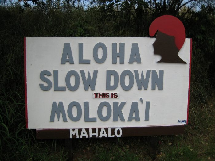 1. Slow down, this is Hawaii.