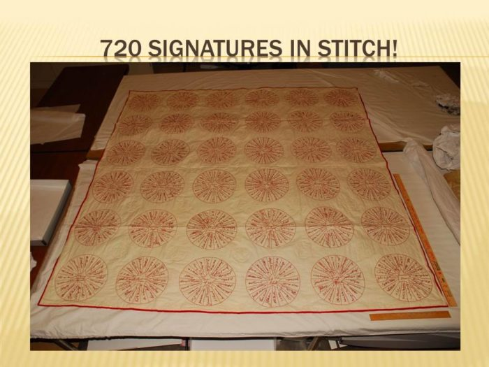 A quilt with over 720 signatures in stitch was preserved.