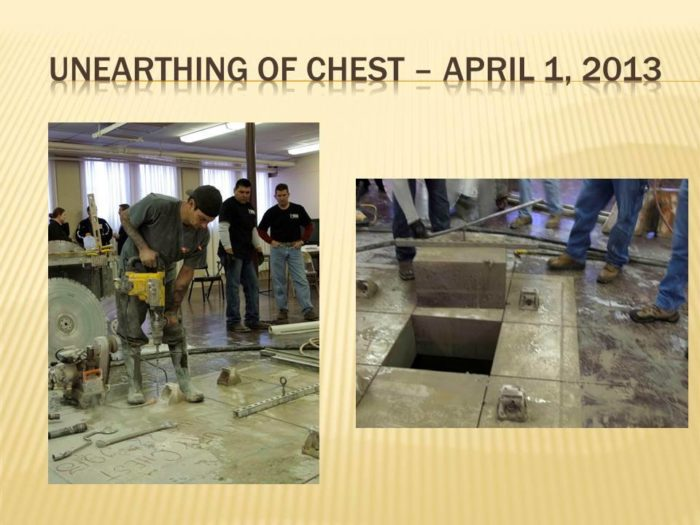 The unearthing of the chest took place on April 1, 2013.