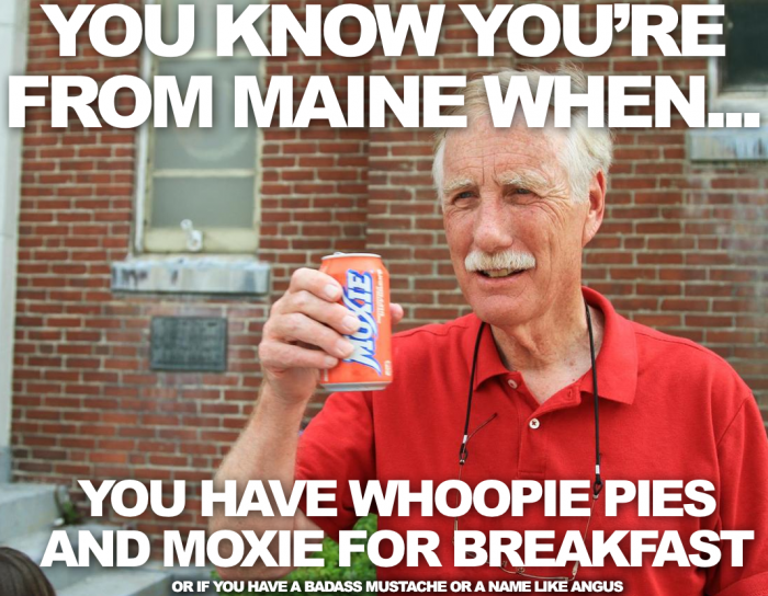 2. Because only your fellow Mainers will understand why we eat and drink the things we do.