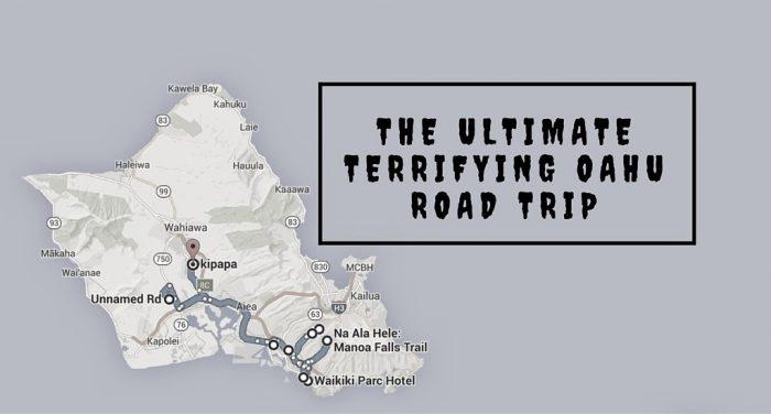 The Ultimate Terrifying Oahu Road Trip