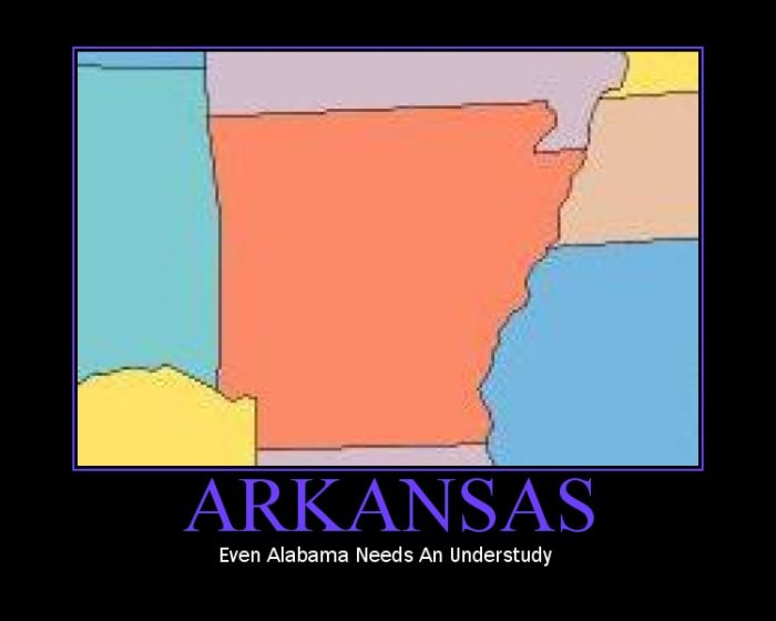 6. They think they're allowed to make jokes about Arkansas, in Arkansas, while surrounded by Arkansans.