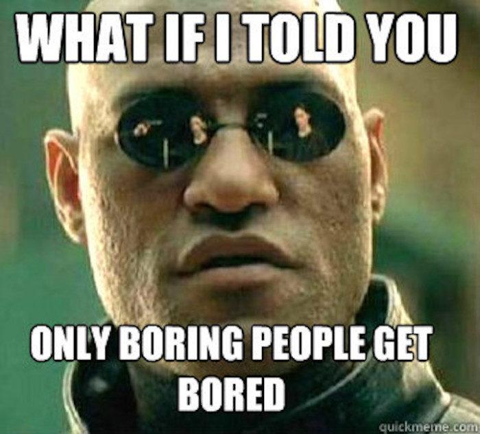 "9. Claim that we're ""boring."""