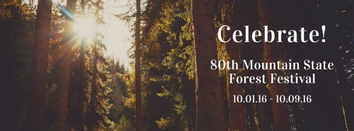 4. Mountain State Forest Festival - October 1-9, 2016